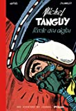 Les aventures de Tanguy et Laverdure - Intégrales - tome - Tanguy & Laverdure - Une aventure du journal Pilote
