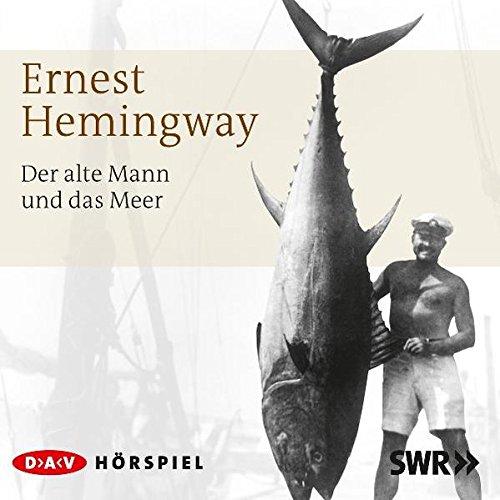 Der alte Mann und das Meer: Hörspiel (1 CD)