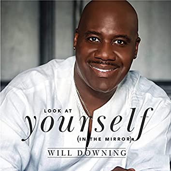 Look At Yourself (In The Mirror)