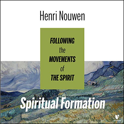 Spiritual Formation: Following the Movements of the Spirit cover art