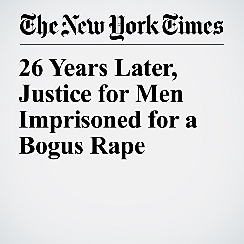 26 Years Later, Justice for Men Imprisoned for a Bogus Rape copertina