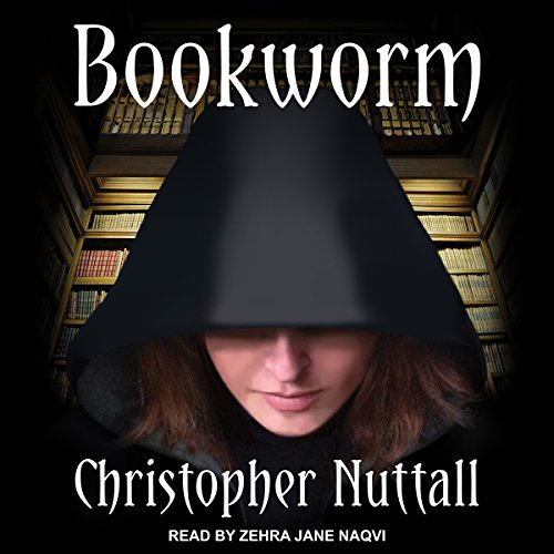 Bookworm     Bookworm Series, Book 1              By:                                                                                                                                 Christopher Nuttall                               Narrated by:                                                                                                                                 Zehra Jane Naqvi                      Length: 13 hrs and 5 mins     531 ratings     Overall 4.3