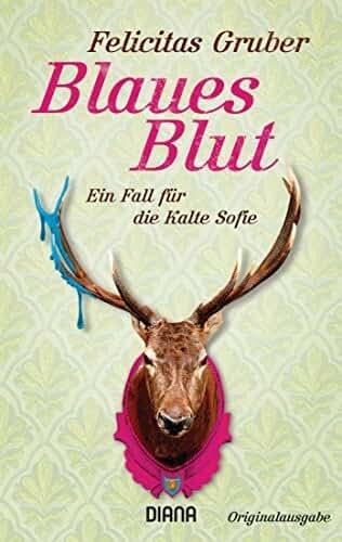 Blaues Blut: Ein Fall für die Kalte Sofie by Felicitas Gruber (2015-07-13)