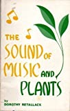 Book cover: The Sound of Music and Plants by Dorothy Retallack
