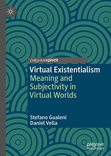 Compare Textbook Prices for Virtual Existentialism: Meaning and Subjectivity in Virtual Worlds 1st ed. 2020 Edition ISBN 9783030384777 by Gualeni, Stefano,Vella, Daniel