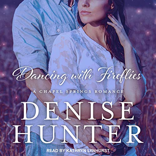 Dancing with Fireflies Audiobook By Denise Hunter cover art