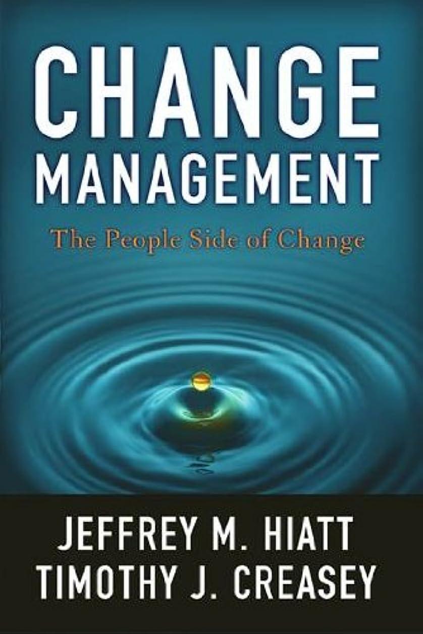 微視的傾いた情熱的Change Management: The People Side of Change (English Edition)
