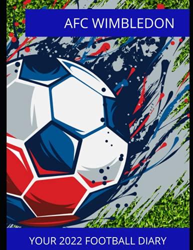 AFC Wimbledon: Your 2022 Football Diary, AFC Wimbledon FC, AFC Wimbledon Football Club, AFC Wimbledon Book