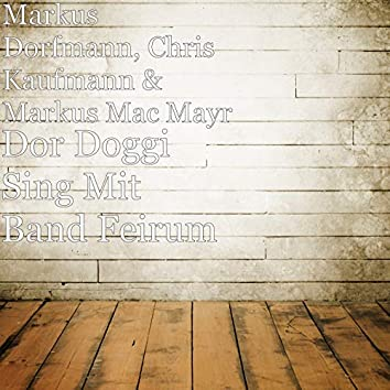 Dor Doggi Sing Mit Band Feirum