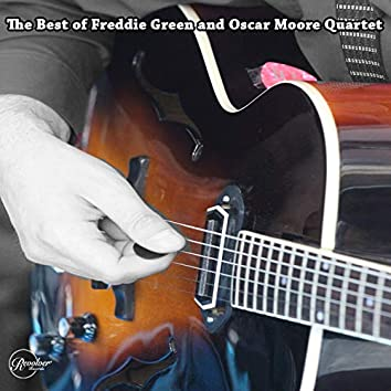 The Best of Freddie Green and the Oscar Moore Quartet (feat. Osar Moore Quartet)