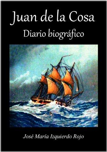 Juan de la Cosa. Diario biográfico