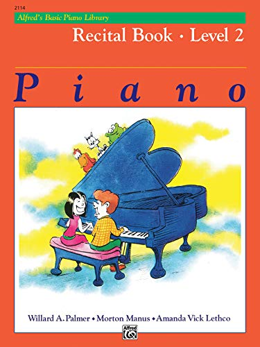 Alfred's Basic Piano Library Recital Book, Bk 2 (Alfred's Basic Piano Library, Bk 2)