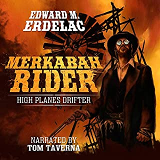 Merkabah Rider: High Planes Drifter                   By:                                                                                                                                 Edward M. Erdelac                               Narrated by:                                                                                                                                 Tom Taverna                      Length: 9 hrs and 25 mins     Not rated yet     Overall 0.0