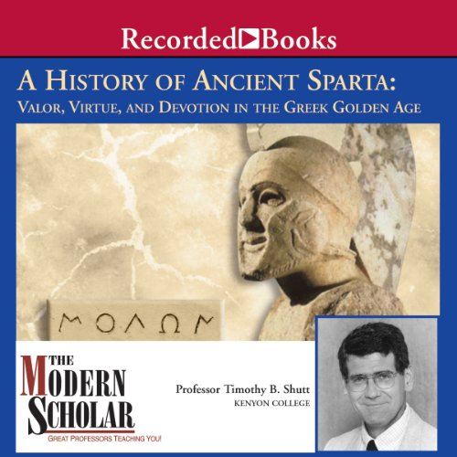 A History of Ancient Sparta Audiobook By Prof. Timothy B. Shutt cover art