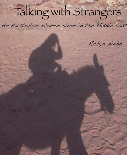 Download Talking with Strangers - An Australian woman alone in the Middle East (English Edition) B00BBSNBG0