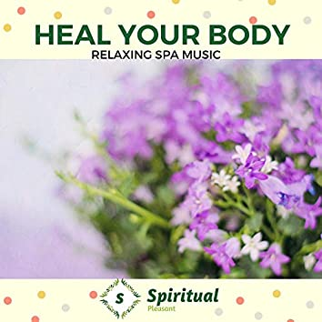 Heal Your Body - Relaxing Spa Music