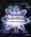 Physique quantique - Le guide de référence