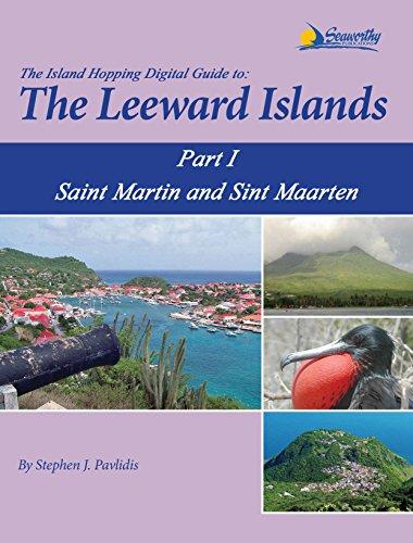 The Island Hopping Digital Guide To The Leeward Islands - Part I - Saint Martin and Sint Maarten (English Edition)