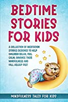 Bedtime Stories for Kids: A Great Collection of Stories for Children. A Journey to Discover the Emotions and Teach the Values of Life to Your Children.