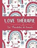 Love Thérapie, Les Mandalas de l'amour: 30 Coloriages mandalas en page entière avec jolis motifs simples (coeurs...) pour adultes, adolescents et seniors