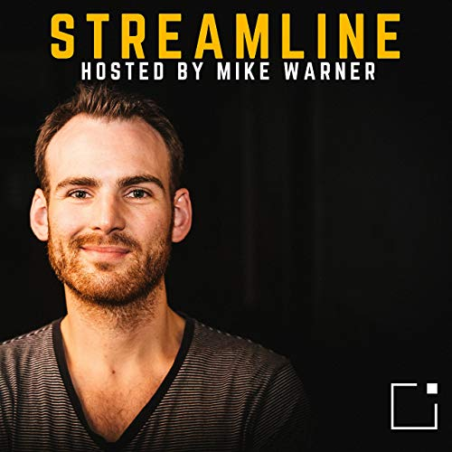 Streamline with Mike Warner Podcast By Mike Warner cover art