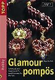 Glamour pompös: Schmuck mit Swarovski- und Glaswachsperlen - Angelika Ruh