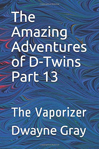 The Amazing Adventures of D-Twins Part 13: The Vaporizer