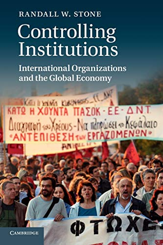 Compare Textbook Prices for Controlling Institutions: International Organizations and the Global Economy Illustrated Edition ISBN 9780521183062 by Stone, Randall W.
