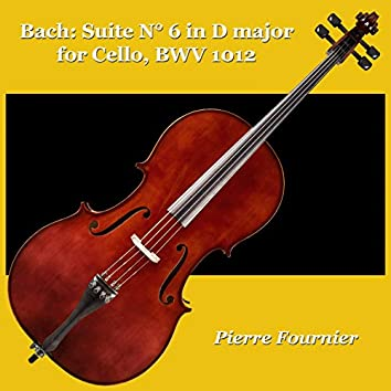 Bach: Suite N° 6 in D Major for Cello, BWV 1012