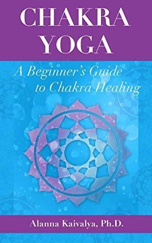 Chakra Yoga: A Beginner's Guide to Chakra Healing
