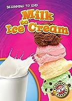 Milk to Ice Cream (Blastoff Readers. Level 2)