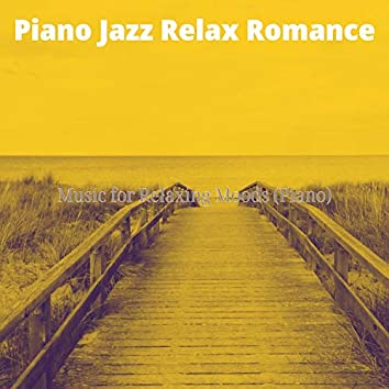 Music for Relaxing Moods (Piano)