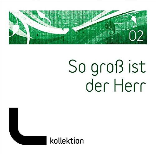 Laudio Kollektion: So groß ist der Herr, Vol. 2