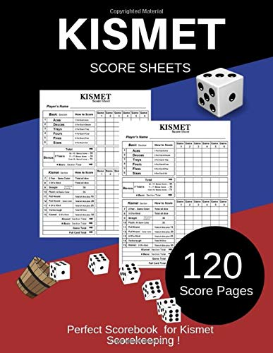 Kismet Score Sheet: Kismet Scoring Game Record Keeper Book / Blank form score sheet notebook for the dice game Kismet/ Games Record / Perfect ... Kismet  Scorekeeping /120 Score Pages (Gift)