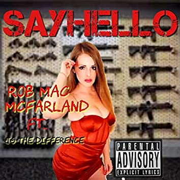 Say Hello (feat. J.G. The Difference)