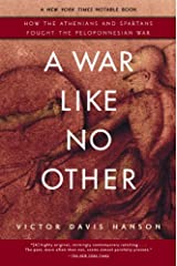 A War Like No Other: How the Athenians and Spartans Fought the Peloponnesian War Kindle Edition