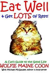 Eat Well & Get Lots of Rest: Wolfie's Guide to the Good Life (Cat self help guides) (Black & White Edition) Paperback