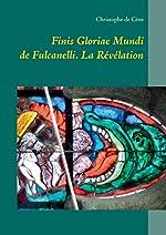 Finis gloriae mundi de fulcanelli - La Révélation de Christophe de Cène