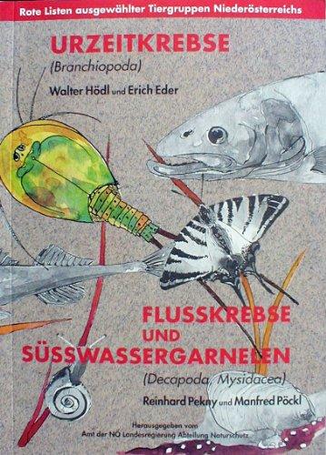 Urzeitkrebse (Branchiopoda) & Flusskrebse und Süsswassergarnelen (Decapoda, Mysidacea) (Rote Listen ausgewählter Tiergruppen Niederösterreichs)