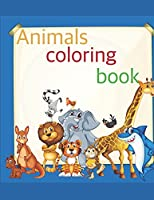 Animals Coloring Book: Big book of Pets, Wild and Domestic Animals, Birds, Insects and Sea Creatures Coloring For Kids Ages 4-8 (US Edition)