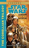 Showdown at Centerpoint: Star Wars Legends (The Corellian Trilogy) (Star Wars: The Corellian Trilogy - Legends)