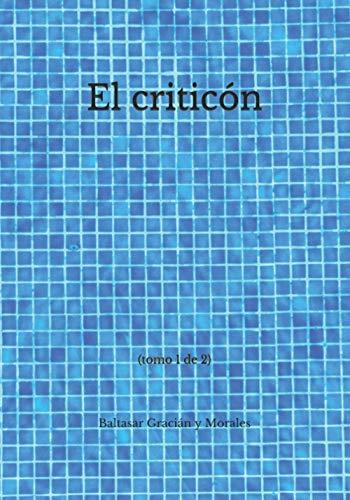 El criticón: (tomo 1 de 2)