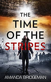 The Time of the Stripes by [Amanda Bridgeman]