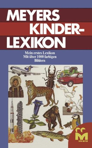 Meyers Kinderlexikon: Mein erstes Lexikon
