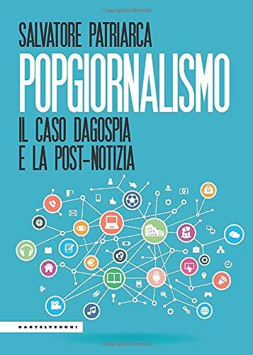 Popgiornalismo: Il caso Dagospia e la post-notizia