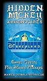 Hidden Mickey Adventures in Disneyland (Hidden Mickey Quests)