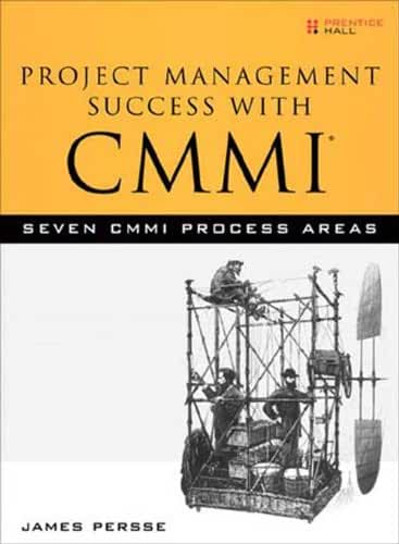 Project Management Success with CMMI: 7 CMMI Process Areas (English Edition)