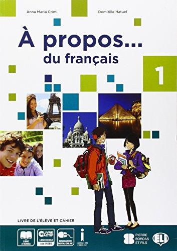 A propos... du francais. Con grammaire. Per la Scuola media. Con e-book. Con espansione online (Vol. 1)