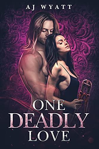 One Deadly Love (Rayne Taylor's Reverse Harem Book 4) by [AJ Wyatt]