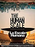 La Escala Humana (The Human Scale)